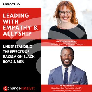 25: Understanding The Effects Of Racism On Black Boys & Men