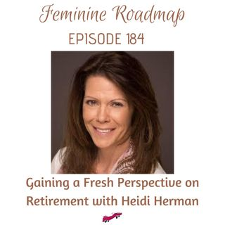 FR EP #184 Gaining a Fresh Perspective on Retirement with Heidi Herman