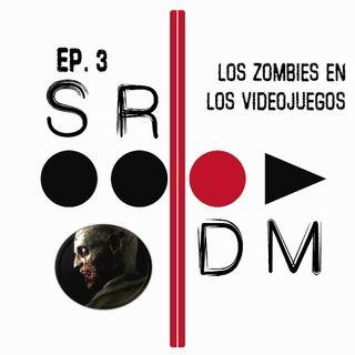 SRDM Ep. 3 - Los Zombies en los videojuegos