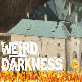 HOUSKA CASTLE'S GATE TO HELL, MANSON THE SCAPEGOAT and More Horrifying True Stories! #WeirdDarkness