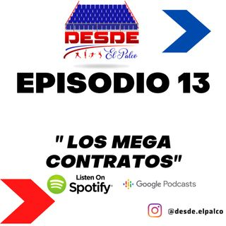 Episodio 13 - Los Mega contratos
