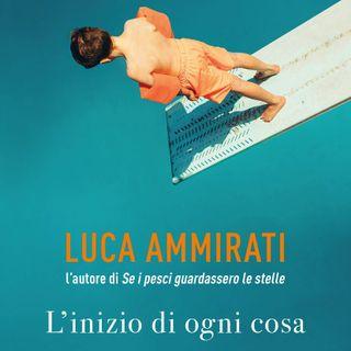 """Luca Ammirati """"L'inizio di ogni cosa"""""""