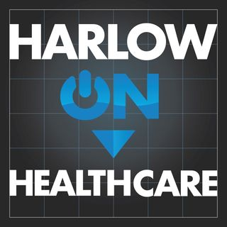 Harlow on Healthcare:  Guest Dr. Rob Lamberts, National Expert on EHRs