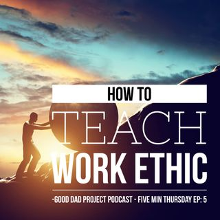 How to Teach Work Ethic