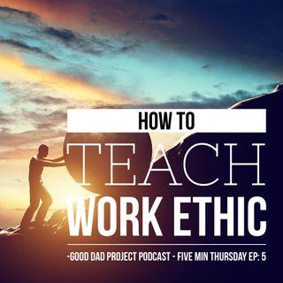 How to Teach Work Ethic