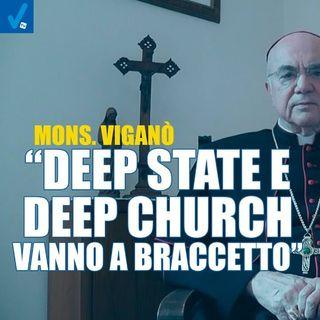Mons. Viganò deep state e deep church vanno a braccetto
