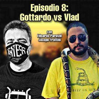 Episodio 8: Gottardo vs Vlad