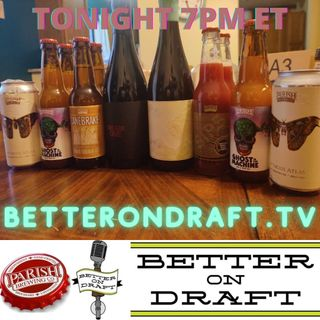 Better on Draft 250 - Parish Brewing w/ Andrew Godley