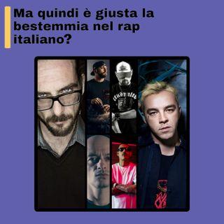 Ma quindi è giusta la bestemmia nel rap italiano?
