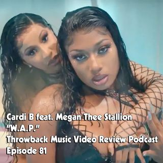 Ep. 81-WAP (Cardi B feat. Megan Thee Stallion)