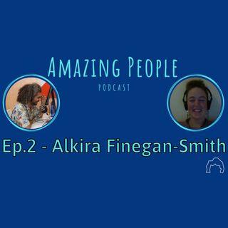 Ep. 2 - Alkira Finegan-Smith | Amazing People