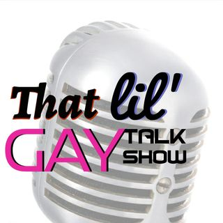 That Lil Gay Talk Show!