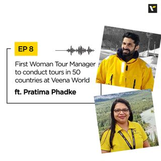 EP 8: First Woman Tour Manager to conduct tours in 50 countries at Veena World
