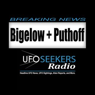"NEWS: Puthoff Wrote Bigelow ""UFO Study"" Bid For Aerial Threat Program Contract - 02/09/2018"