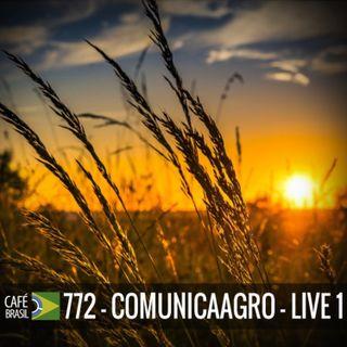 Café Brasil 772 - ComunicaAgro live 1
