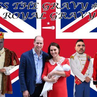 Pass The Gravy #224: Royal Baby