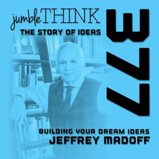 Building Your Dream Ideas with Jeffrey Madoff