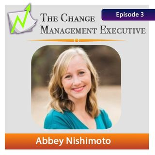 """""""Why the WHY of Change Isn't Communicated Well"""" with Abbey Nishimoto"""