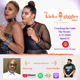 "The Kicks & Giggles Show--Ep 33: ""Cracking the Code: The Remix"""