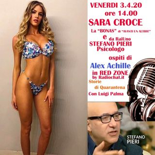 """Sara Croce """"La Bonas"""" di Avanti un Altro"""" e Stefano Pieri, Psicologo di RaiUno ospiti di RED ZONE by Radiochat.it"""