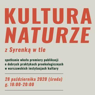 Kultura naturze, z Syrenką w tle | spotkanie online