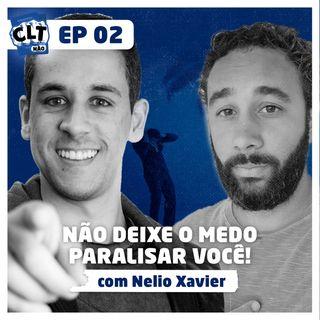 EP 02 - Como se conectar com pessoas f*das - com Nélio Xavier