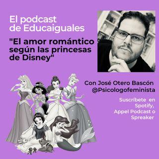 Episodio 4. El amor romántico en las princesas de Disney, con José Oteros Bascón, psicólogo feminista