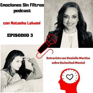 Episodio 3: Entrevista Con Danielle Martins Sobre Esclavitud Mental