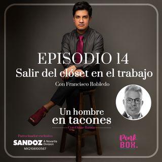 Ep 14 Salir del clóset en el trabajo con Francisco Robledo