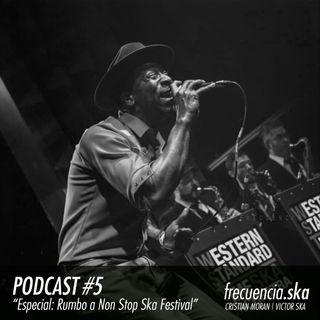 """Frecuencia Ska #5 """"Especial: Rumbo A Non Stop Ska Festival"""""""