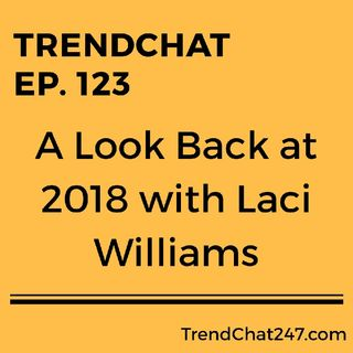 Ep. 123 - A Look Back at 2018 with Laci Williams