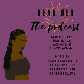 Ep. 08: Nobody Rides for Black Womxn Like Black Womxn