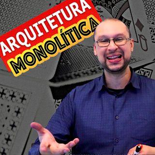 Arquitetura Monolítica: Saiba como um arquiteto decide entre ela, microservices ou semi-monolitica?