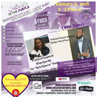 Live Life In The Purple Show with Mluv Guest Playwright Chris James. Featured Segment Hope Speaks