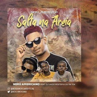 Nerú Americano feat. Dj Vado Poster & Os Tik Tok - Salta Na Areia