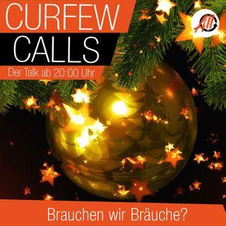 Curfew Calls | Brauchen wir Bräuche?