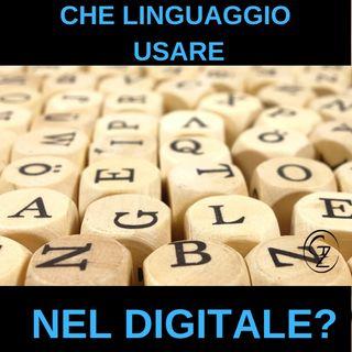 Il linguaggio nel digitale è quello che uso tutti i giorni?