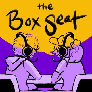The Box Seat Podcast