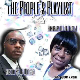 WBRP....The People's Playlist (Honorary DJ) DJ Lady J   Hosted By DJ DLiteful