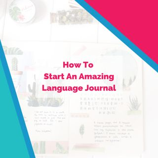 How To Start An Amazing Language Journal (with Instagrammers Kathryn and Sam)