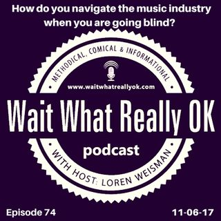 How do you navigate the music industry when you are going blind?