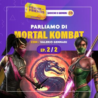 "MORTAL KOMBAT [Ep. 2 di 2] - con Valerio ""Chaibu TV"" Gennari"