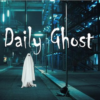 Bonus - A reading for The Daily Ghost