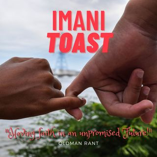 Imani Toast - Having Faith in an Unpromised Tomorrow