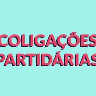 #015 - Coligações Partidárias