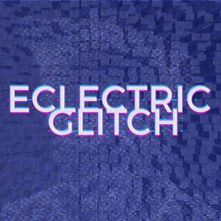 Eclectric Glitch