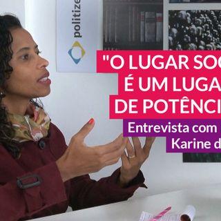 #106 - Lugar de fala e representatividade com Karine de Souza