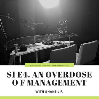 S1 E5. An Overdose of Management w/ Shaneil F.