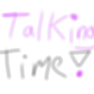 Talking Time! ep1