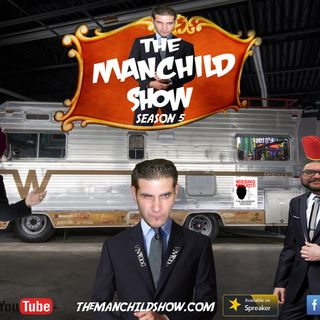The ManChild Show - Season 5 - Episode 5